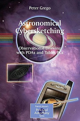 Astronomical Cybersketching By Grego, Peter